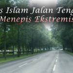 Merintis Islam Jalan Tengah: Sebuah Upaya Menepis Ekstremisme