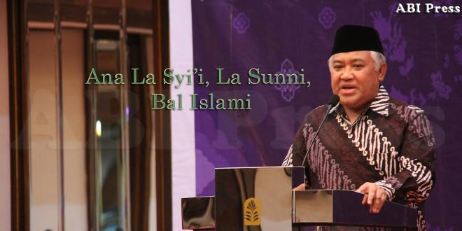 Din Syamsuddin : Ana La Syi'i, La Sunni, Bal Islami