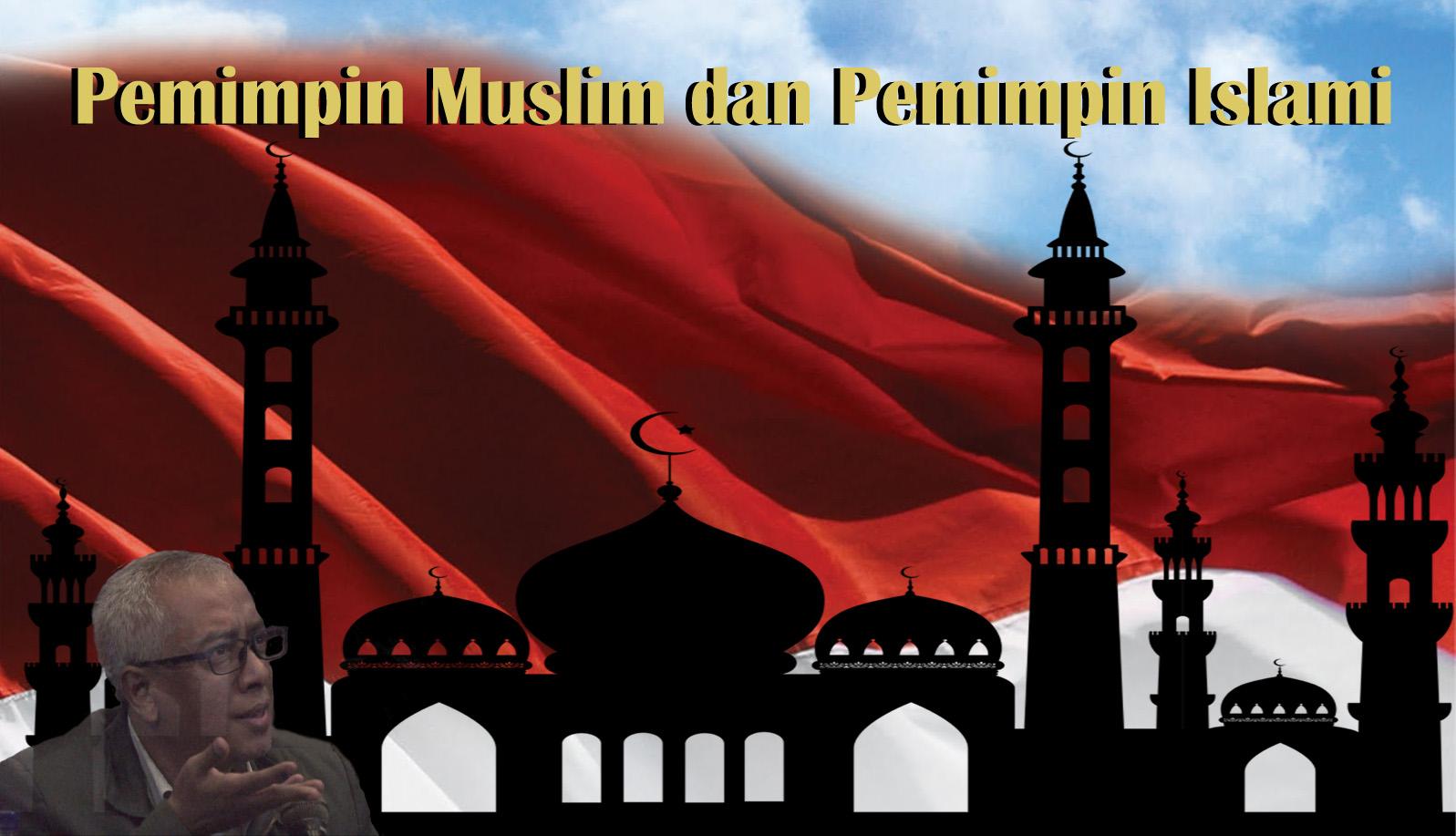 Jangan Pilih Pemimpin Muslim Yang Non Islami