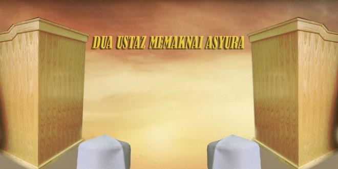 Dua Ustaz Memaknai Asyura