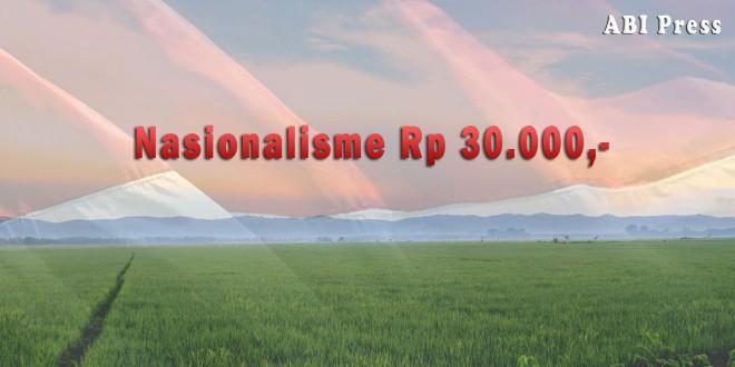 Nasionalisme Tigapuluh Ribu Rupiah