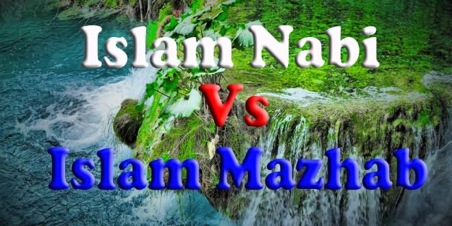 Islam Nabi vs Islam Mazhab