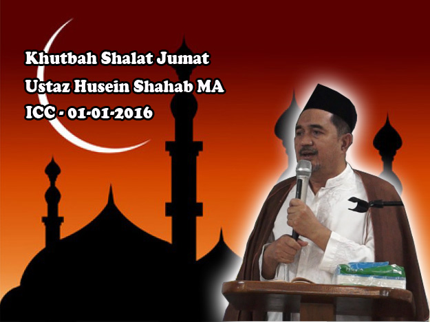 Khutbah Shalat Jumat oleh Ustaz Husein Shahab