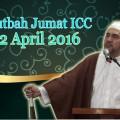Khutbah-Jumat-ICC-22-April-2016