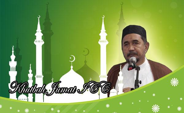Khutbah Jumat ICC: Menyambut Ramadhan dengan Meningkatkan Amal Kebaikan