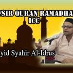Tafsir Quran Ramadhan ICC Bersama Sayyid Syahir Al-Idrus