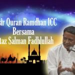 Seri Tafsir Quran Ramadhan ICC Bersama Ustaz Salman Fadhlullah