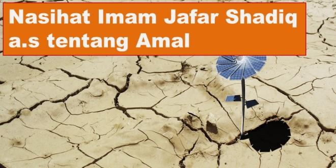 Nasihat Imam Ja'far Shadiq a.s tentang Amal