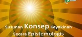 Susunan Konsep Keyakinan Secara Epistemologis (Bagian 1)