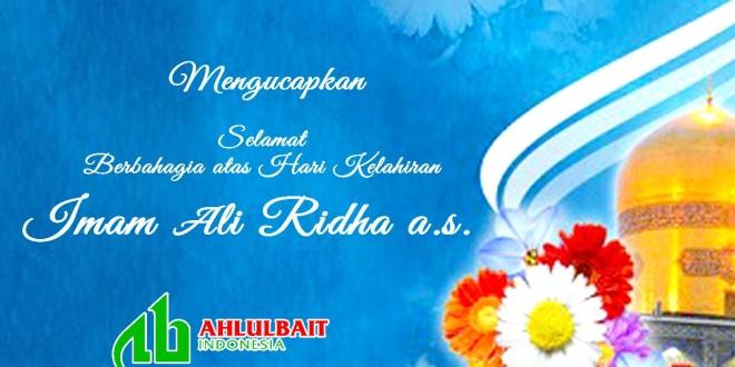 Selamat Berbahagia atas Hari Kelahiran Imam Ali Ridha a.s.