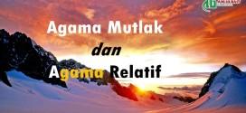 Agama Mutlak dan Agama Relatif