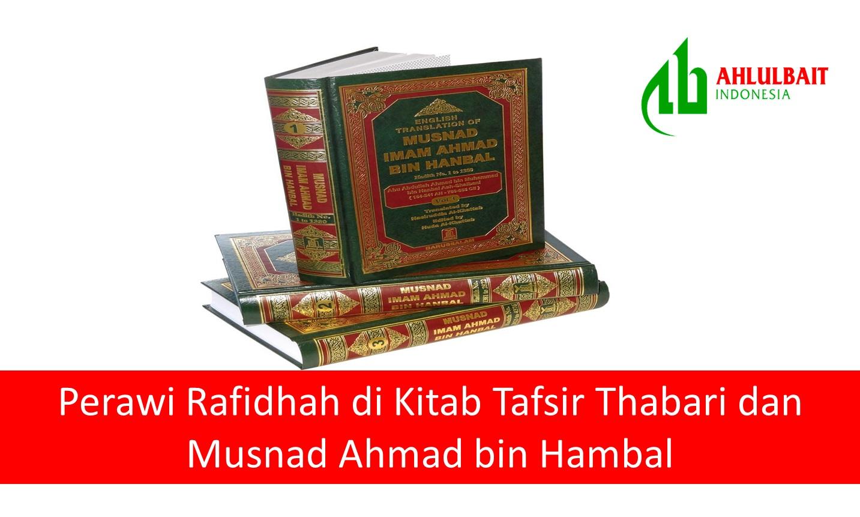 Perawi Syiah Rafidhah di Kitab Tafsir Thabari dan Musnad Ahmad