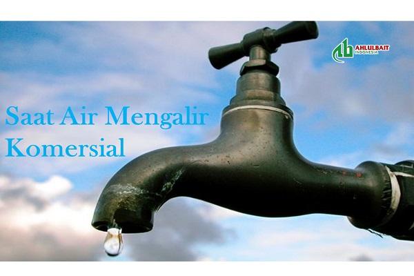 Saat Air Mengalir Komersial