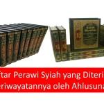 Daftar Perawi Syiah yang Diterima Periwayatannya oleh Ahlusunah