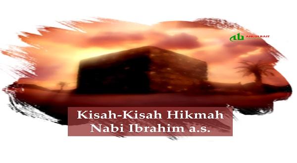 Kisah-Kisah Hikmah Nabi Ibrahim a.s.