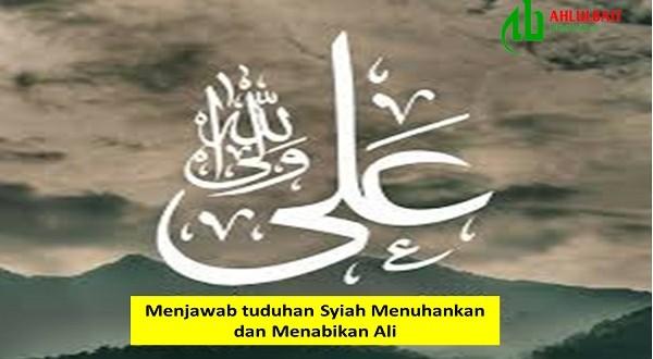Jawaban atas Tuduhan Syiah Menuhankan dan Menabikan Imam Ali