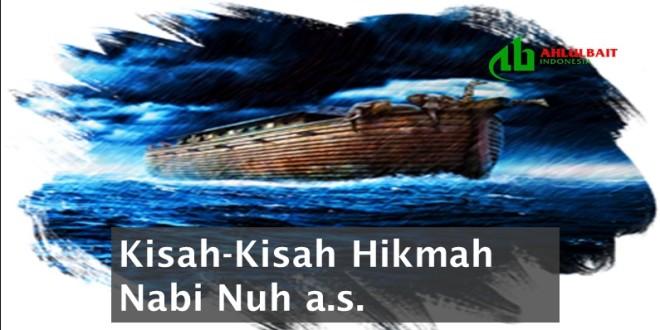 Kisah-Kisah Hikmah Nabi Nuh a.s.
