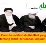 Pernyataan Para Ulama Mazhab Ahlulbait yang Muktabar tentang Tahrif (perubahan) Alquran
