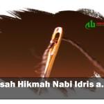 Kisah Hikmah Nabi Idris a.s.