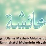 Pandangan Ulama Mazhab Ahlulbait terhadap Aisyah