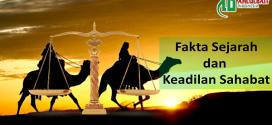 Fakta Sejarah dan Keadilan Sahabat