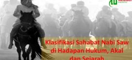 Klasifikasi Sahabat Nabi Saw di Hadapan Hukum, Akal dan Sejarah