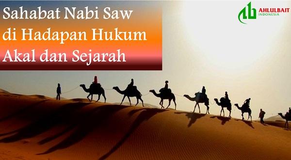 Sahabat Nabi Saw di Hadapan Hukum Akal dan Sejarah