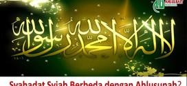 Syahadat Syiah Berbeda dengan Ahlusunah?