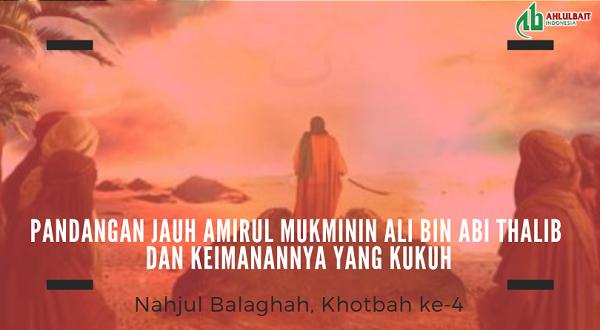 Pandangan Jauh Amirul Mukminin Ali bin Abi Thalib dan Keimanannya yang Kukuh