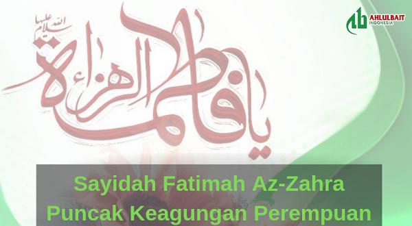 Sayidah Fatimah Az-Zahra, Puncak Keagungan Perempuan