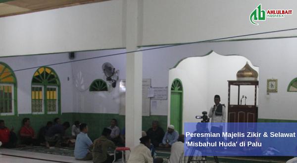 DPP Ahlulbait Indonesia Meresmikan Majelis Zikir & Selawat 'Misbahul Huda' di Palu