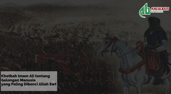 Khotbah Imam Ali tentang Golongan Manusia yang Paling Dibenci Allah Swt