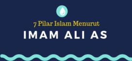 7 Pilar Islam Menurut Imam Ali as