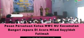 Pesan Persatuan Ketua MWC NU Kecamatan Bangsri Jepara Di Acara Milad Sayyidah Fatimah
