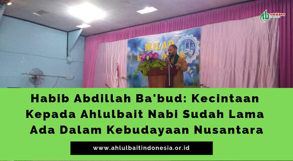 Habib Abdillah Ba'bud: Kecintaan Kepada Ahlulbait Nabi Sudah Lama Ada Dalam Kebudayaan Nusantara