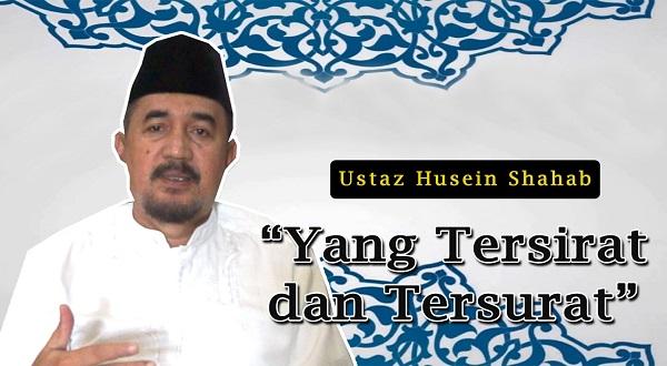 [Video] Ustaz Husein Shahab: Yang Tersirat dan Tersurat