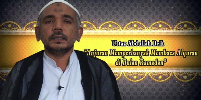 [Video] Ustaz Abdullah Beik: Anjuran Memperbanyak Membaca Alquran di Bulan Ramadan