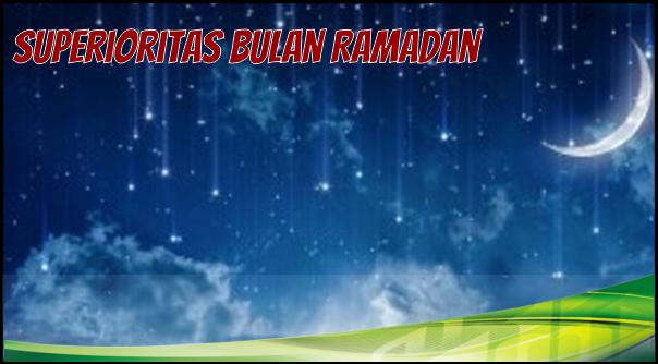 Superioritas Bulan Ramadan