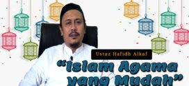 [video] Ustaz Hafidh Alkaf: Islam Agama yang Mudah