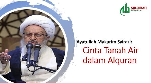Ayatullah Makarim Syirazi: Cinta Tanah Air dalam Alquran