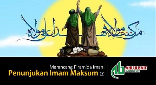 Merancang Piramida Iman: Penunjukan Imam Maksum [2]