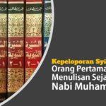 Kepeloporan Syiah: Orang Pertama yang Menuliskan Sejarah Hidup Nabi Muhammad Saw