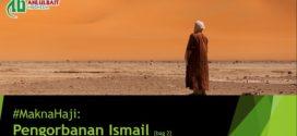 #MaknaHaji: Pengorbanan Ismail [bag 2]