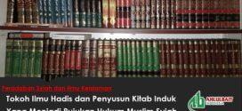 Para Tokoh Ilmu Hadis & Penyusun Kitab Induk yang menjadi Rujukan Hukum Bagi Muslim Syiah