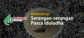 #MaknaHaji: Serangan-serangan Pasca Iduladha