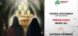 Yaumul Mahabbah, Hari Kasih Sayang Pernikahan Imam Ali dengan Sayidah Fatimah