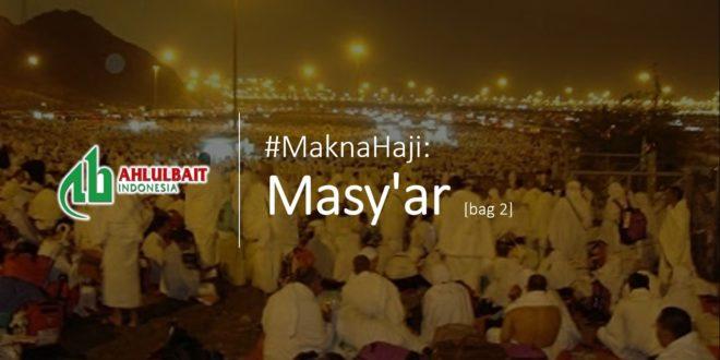 #MaknaHaji: Masy'ar [bag 2]