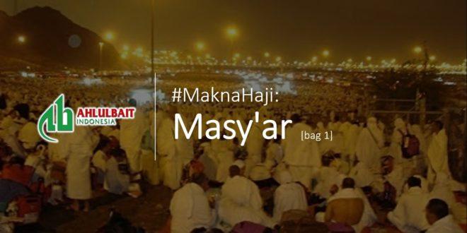 #MaknaHaji: Masy'ar [bag 1]