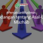 #PersatuanMuslimin: Pandangan tentang Asal-Usul Mazhab