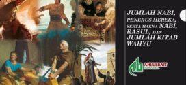Jumlah Nabi, Penerus Mereka, serta Makna Nabi, Rasul, dan Jumlah Kitab Wahyu [1]